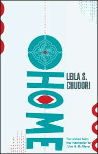 Leila S. Chudori (Indonesia) Home Pub. Date: October 2015 Translated from the Bahasa Indonesian by John H. McGlynn